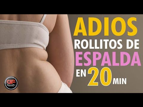 Adios a los Rollitos de la Espalda - RUTINA DE ESPALDA EN 20 MIN !!! - YouTube