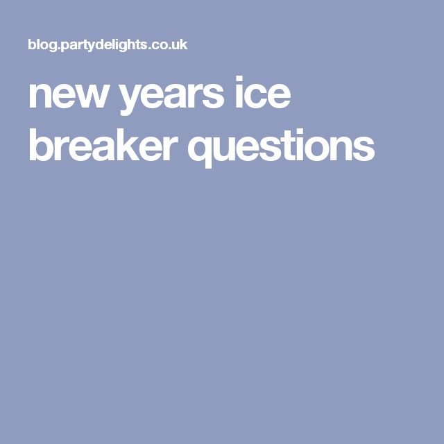 new years ice breaker questions