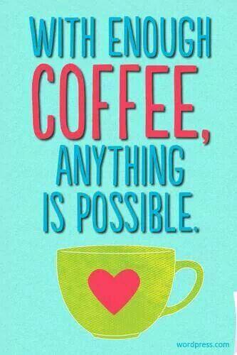 Con un po' di caffè, tutto è possibile!