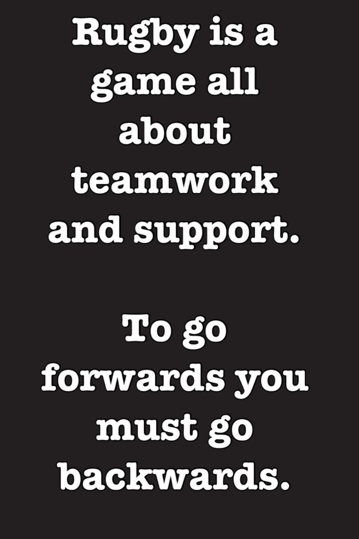 To go forwards you must go backwards. #rugby