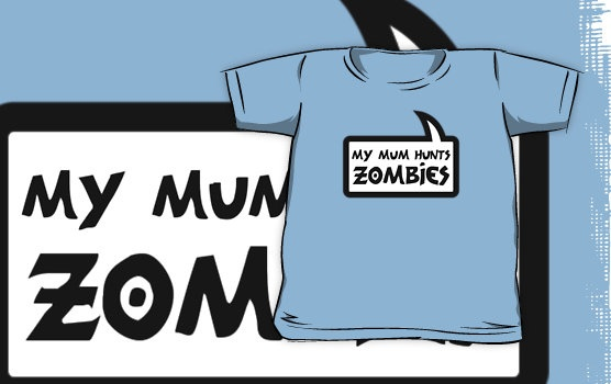 MY MUM HUNTS ZOMBIES T-Shirt by Bubble-Tees.com