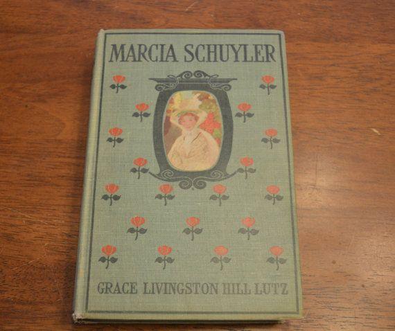 Marcia Schyler Book; Author G L H Lutz; 1908 Book; Antique Books for Sale; Vintage Novel; First Edition; Grace Livingston Hill