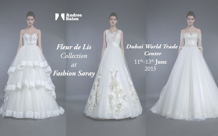 Fashion Saray Exhibition will host another bridal event and Andree Salon will participate! Fleur de Lis Collection is going to shine in a glamorous location. Period: 11-13 June 2015 Location: Za'abeel Hall 1 Dubai World Trade Center http://goo.gl/Rvey2C