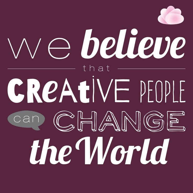 We believe that creative people can change the world. ‪#‎MotivationalMonday‬ ‪#‎GlamQuotes‬