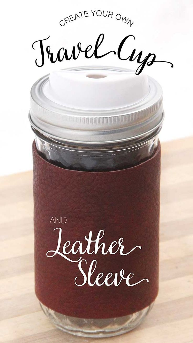 Create your own reusable travel cup in 5 minutes! Complete with NO SEW leather sleeve. Mason jar coffee mug tutorial on www.freshcrush.com