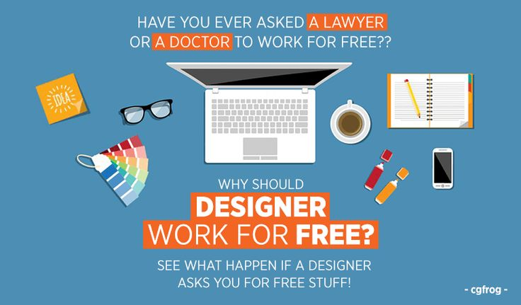 Work for free..!! Ohh really ?! We at CGfrog absolutely do not support this work for free thing. For an artist or a designer, it is really hard to be at it