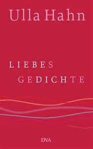 Liebesgedichte von Ulla Hahn