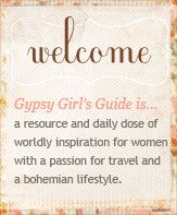 Welcome to the Gypsy, Boho gal's guide...a resource and daily dose of worldy inspiration for women with a passion for travel in a Boho lifestyle.