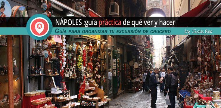 Visitar Nápoles: Guía práctica de lo queno debes dejar de visitar