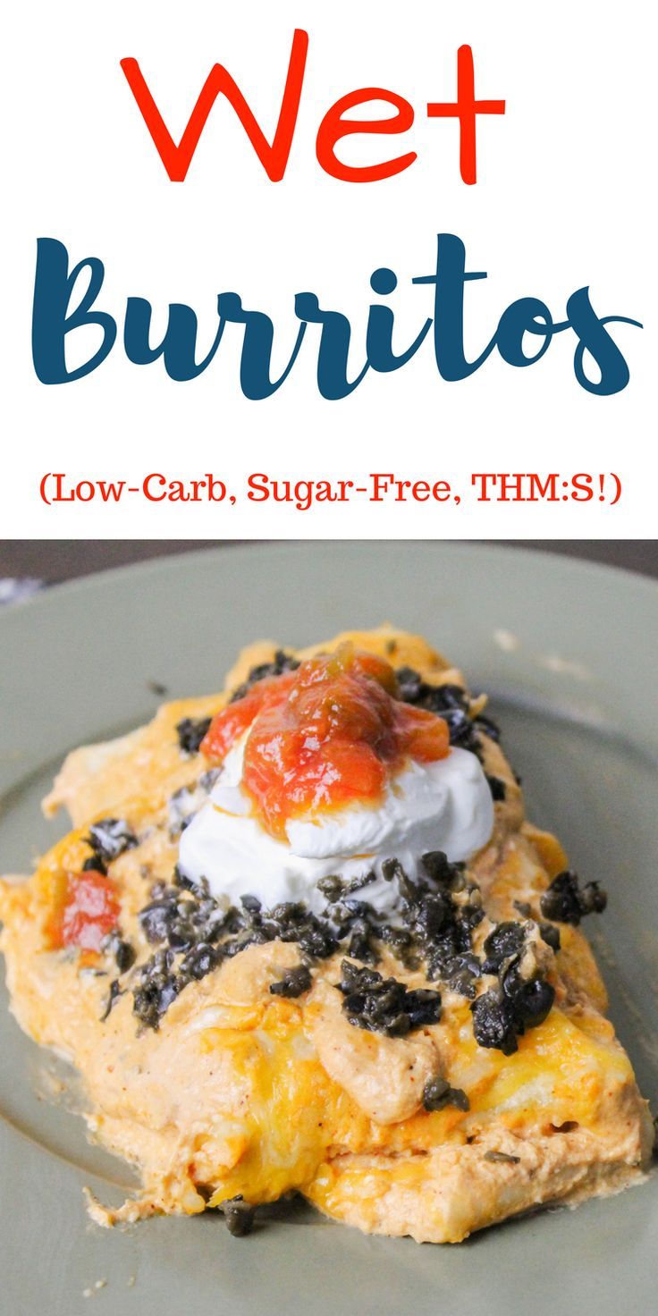 Wet Burritos (THM:S, Low-Carb, Sugar-Free!)