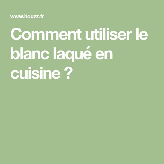 1000 Idee N Over Cuisine Blanc Laqu Op Pinterest