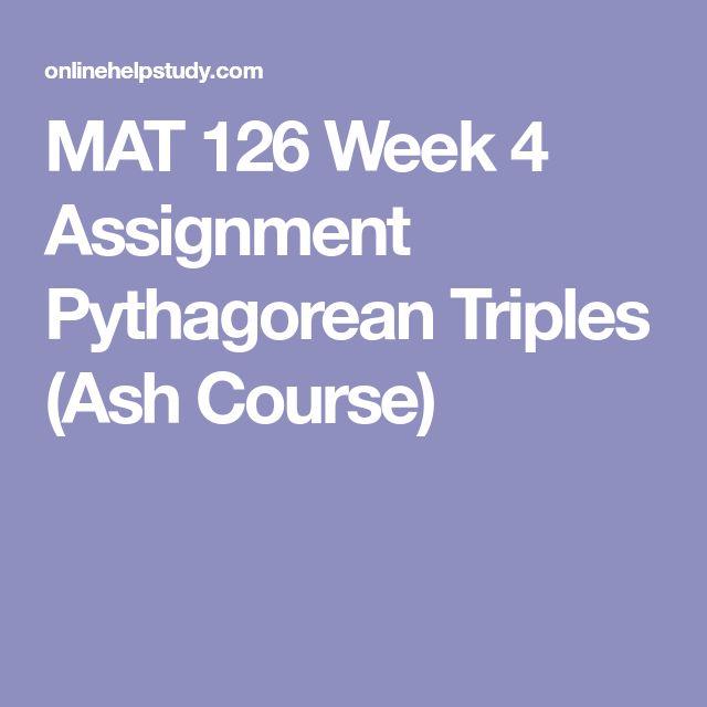 MAT 126 Week 4 Assignment Pythagorean Triples (Ash Course)