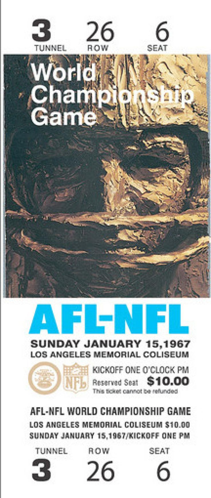 A ticket to Super Bowl I in Los Angeles cost $6- Green Bay Packers vs. Kanasa City Cheifs, Jan 15, 1967