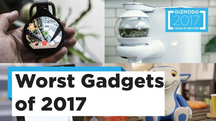 The Worst #Gadgets of 2017