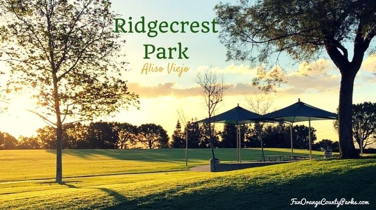 Ridgecrest Park in Aliso Viejo - Fun Orange County Parks Ridgecrest Park in Aliso Viejo offers Saddleback Valley views and shady swings. It's also home to a native garden, tennis courts, basketball court and restrooms.