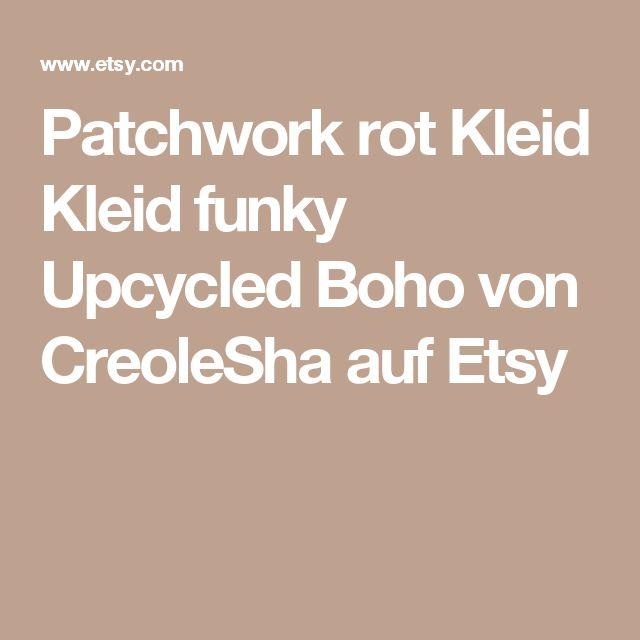 Patchwork rot Kleid Kleid funky Upcycled Boho von CreoleSha auf Etsy