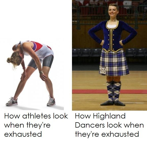 Exhaustion? You can die OFF-stage! Highland dancers are made of tough stuff.