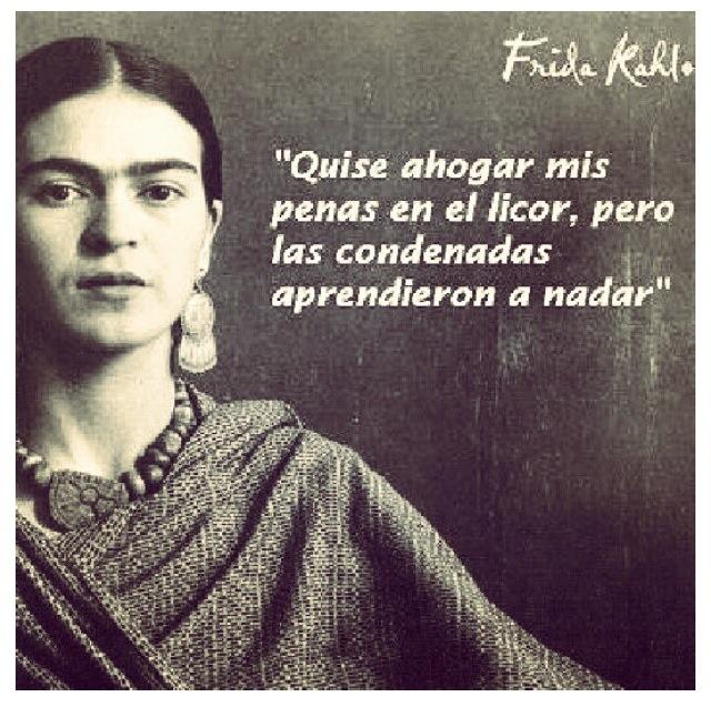 frida kahlo frases en espa241ol pinterest the ojays