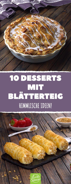 10 abwechslungsreiche Blätterteig-Rezepte für viele, leckere Desserts. #Lecker…
