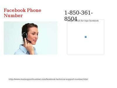 Unable To Login FB Account? Call Facebook Phone Number 1-850-361-8504Aren't you able to reset your privacy setting of your Facebook account? And are you feeling blue for this all the time? Please, don't feel helpless because we work 24 hours a day only for your help. So, without taking any stress, give a call on Facebook Phone Number 1-850-361-8504 and get in touch with our techies who will guide you step by step to overcome this issue…