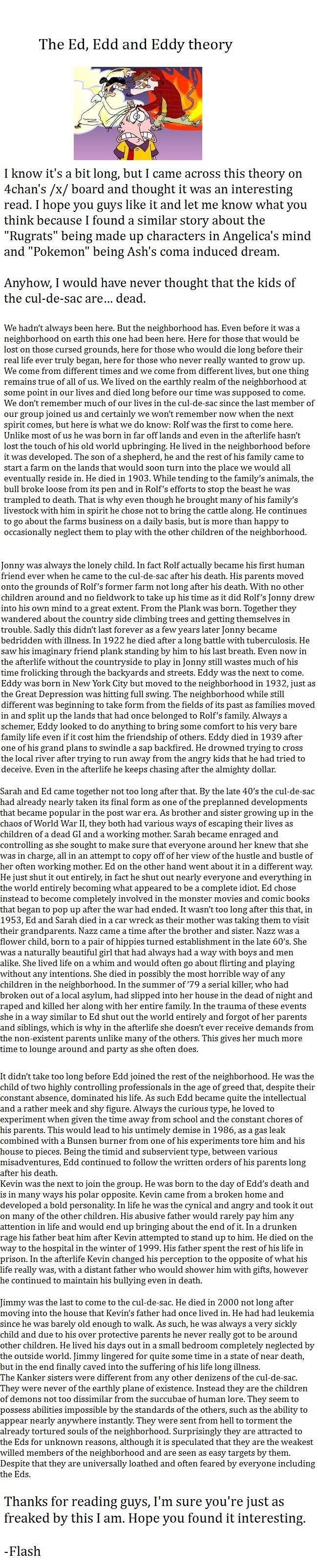 Ed, Edd, and Eddy Theory. Who has the time and inclination to come up with such a detailed backstory?