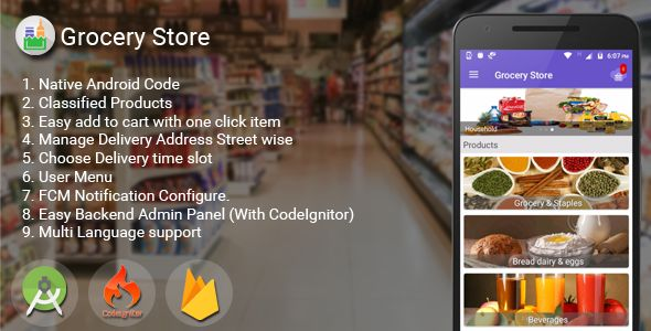 Grocery Store Android App . Grocery Store app can sale grocery product, preferred brands, kitchen needs, essential home supplies and more, through this online, one-stop grocery store. It provides you with a convenient way to sale from your grocery shopping app. You can use this app as one big super market app to sale product