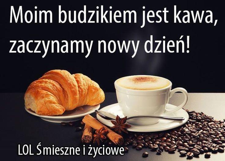 Moim budzikiem jest kawa, zaczynamy nowy dzień! #dziendobry kawa