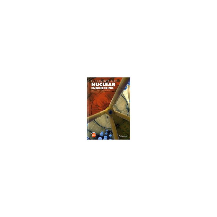 Fundamentals of Nuclear Engineering (Hardcover) (Ph.D. Brent J. Lewis & Ph.D. E. Nihan Onder & Ph.D.