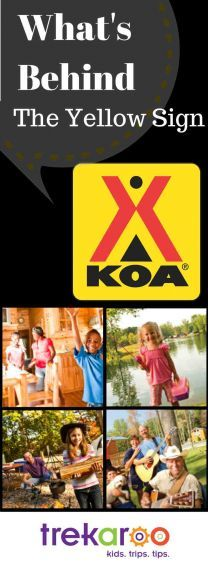 KOA Family Camping Whats Behind The Yellow Sign