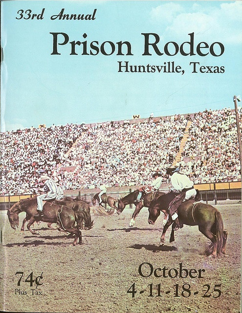 Huntsville, Texas Prison Rodeo 1954 (I still miss the Prison Rodeo in Huntsville)