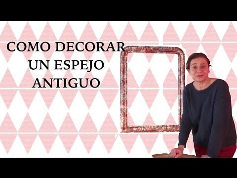 Tutorial decoupage. Cómo decorar un espejo antiguo. - YouTube