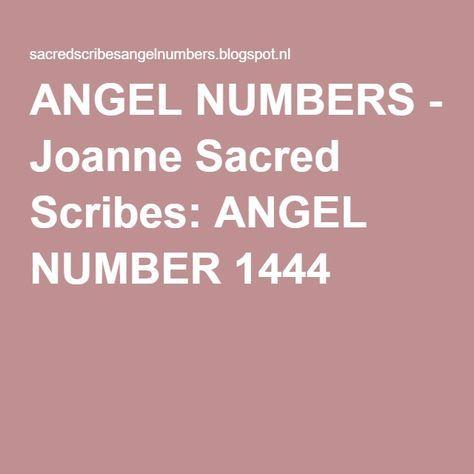 ANGEL NUMBERS - Joanne Sacred Scribes: ANGEL NUMBER 1444