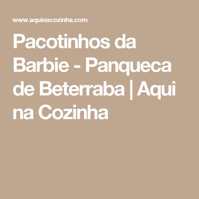 Pacotinhos da Barbie - Panqueca de Beterraba | Aqui na Cozinha