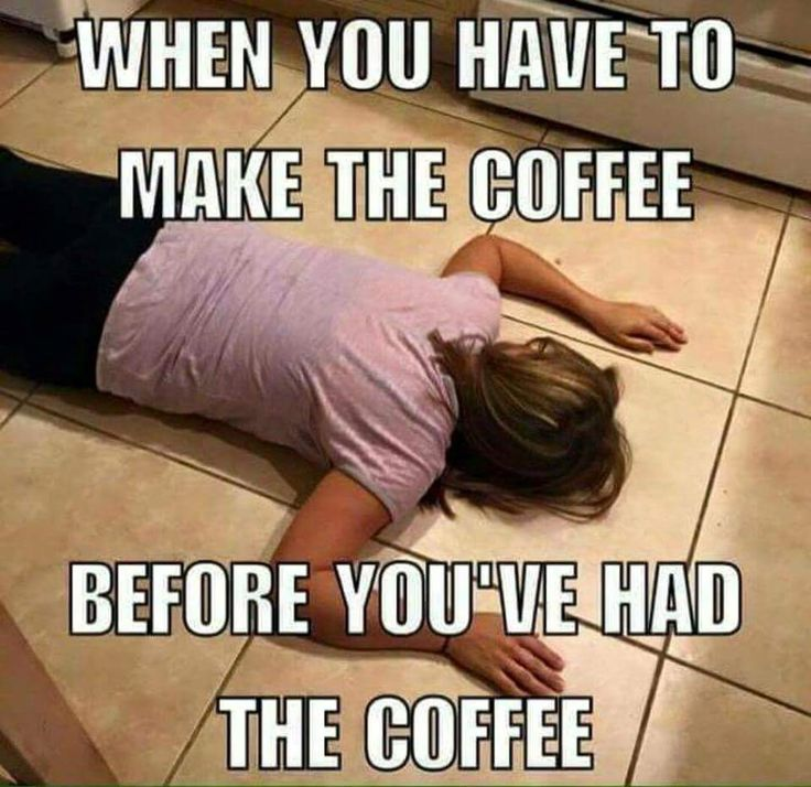 or: when you realized that last night, you forgot to set up the coffee.
