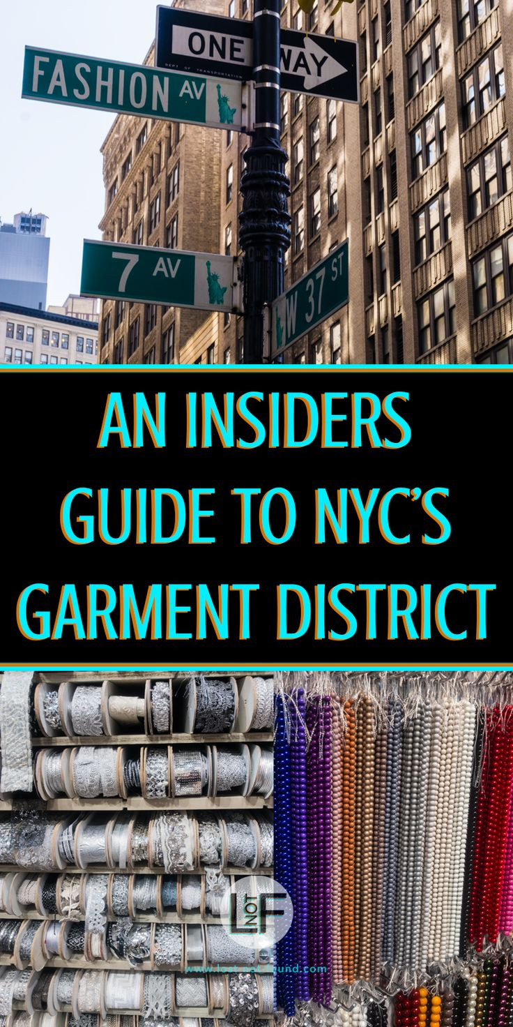 An insiders guide to the best stores, food, and drinks in NYCs famous garment district. Get your creativity on with this handy guide of where to shop now! | LOST NOT FOUND | NYC | Garment District | Fabric Stores NYC | Craft Stores NYC| NYC Fashion #GarmentDistrict #FabricStoresNYC #NYC #nycfashion