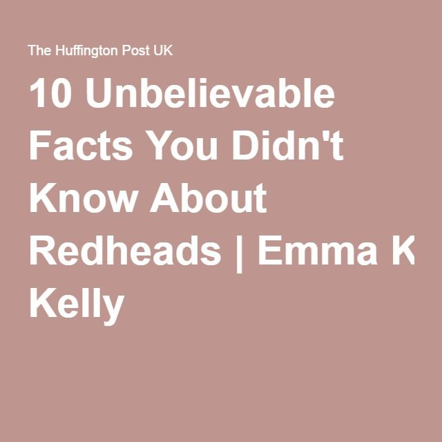 10 Unbelievable Facts You Didn't Know About Redheads|Emma Kelly