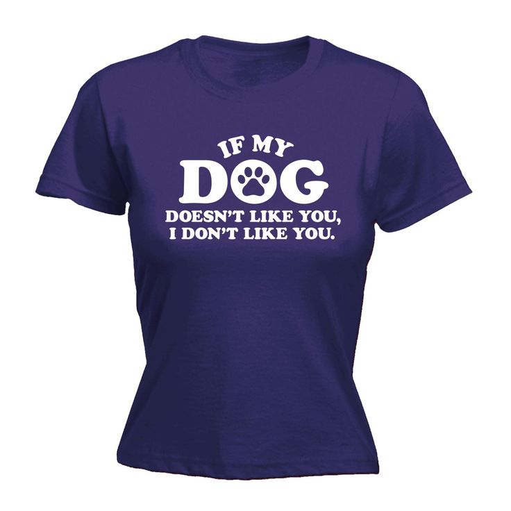 123t USA Women's If My Dog Doesn't Like You I Don't Like You Funny T-Shirt