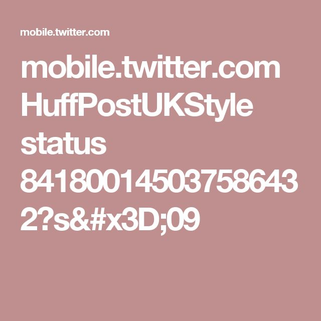mobile.twitter.com HuffPostUKStyle status 841800145037586432?s=09