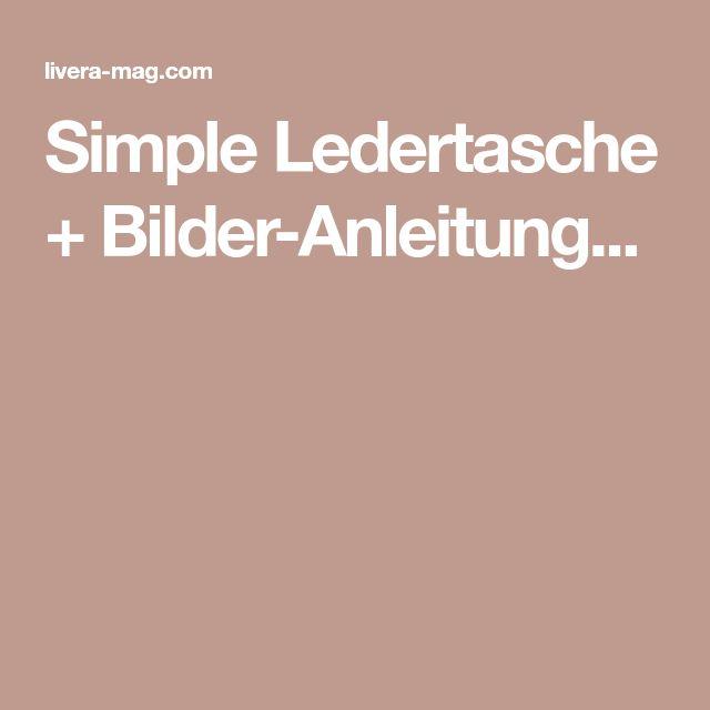 Simple Ledertasche + Bilder-Anleitung...