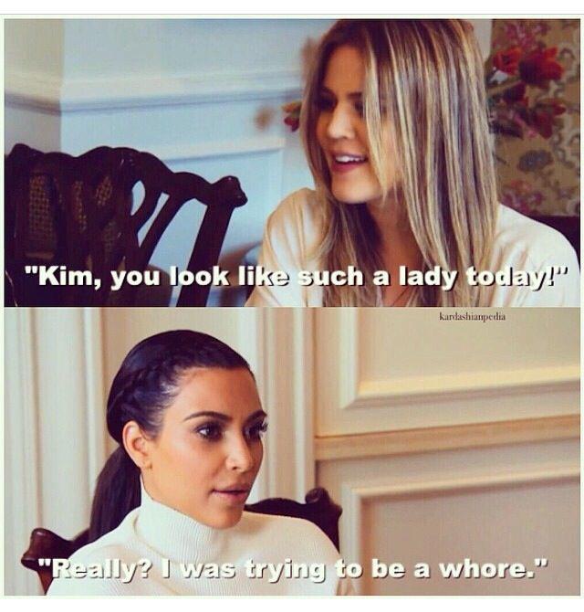 Kardashian Quotes: Khloe Kardashian And Kim Kardashian