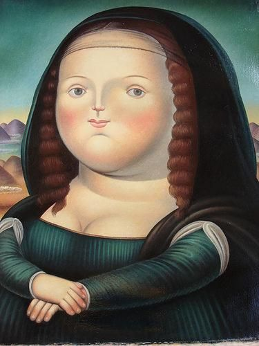 FERNANDO BOTERO, I've always been a fan of his work and enjoy his fat Mona Lisa over Da Vinci's