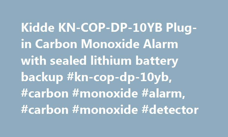 Kidde KN-COP-DP-10YB Plug-in Carbon Monoxide Alarm with sealed lithium battery backup #kn-cop-dp-10yb, #carbon #monoxide #alarm, #carbon #monoxide #detector http://montana.remmont.com/kidde-kn-cop-dp-10yb-plug-in-carbon-monoxide-alarm-with-sealed-lithium-battery-backup-kn-cop-dp-10yb-carbon-monoxide-alarm-carbon-monoxide-detector/  # Worry-Free Bedroom Plug-in Carbon Monoxide Alarm with Sealed Lithium Battery Backup, Digital Display and Voice Alarm KN-COP-DP-10YB Provides peace of mind…