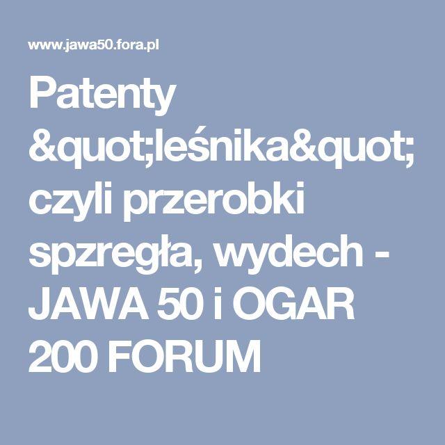 """Patenty """"leśnika"""" czyli przerobki spzregła, wydech - JAWA 50 i OGAR 200 FORUM"""