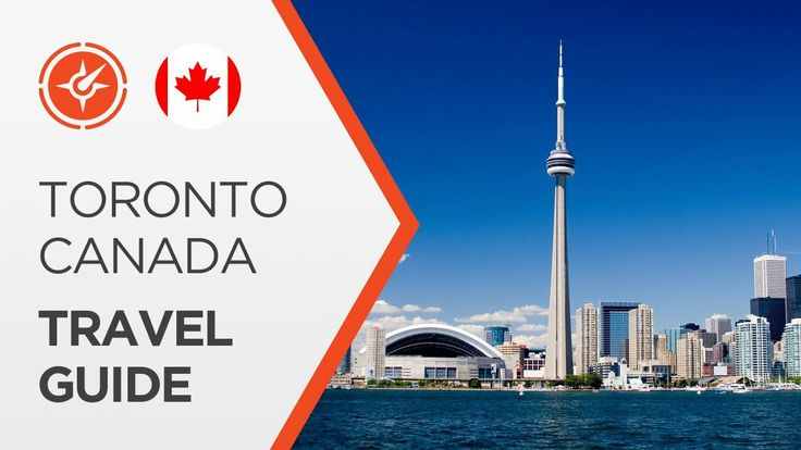 Toronto Canada Travel — Top Attractions And Places To Visit