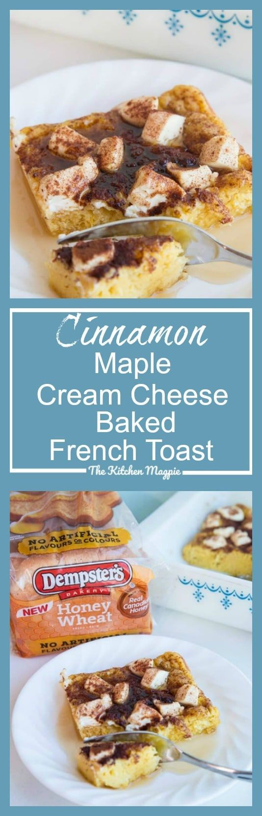Cinnamon Maple Cream Cheese Baked French Toast - The Kitchen Magpie