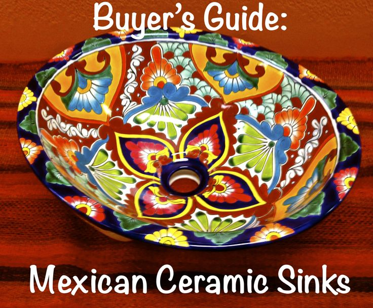 Take the guesswork out of buying a ceramic Mexican sink!