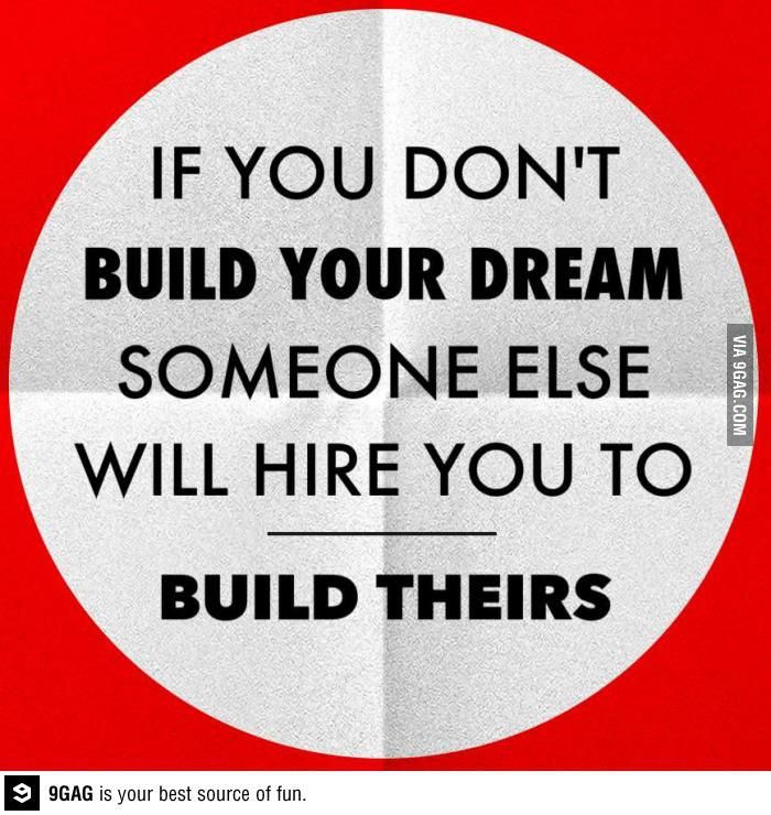 So its about time you get on your feet and build that dream!