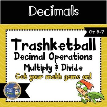 Multiply & Divide Decimals Trashketball involves students multiplying and dividing decimals and shooting baskets at the end of each round. There are 4 rounds in this game with 5 questions in each round. Round 1 - multiply decimals and whole numbersRound 2 - multiply two decimalsRound 3 - divide with a whole number divisorRound 4 - divide with a decimal divisorThe powerpoint includes teacher information, rules for students, four rounds (each on their own slide), an answer key, and a blank ...