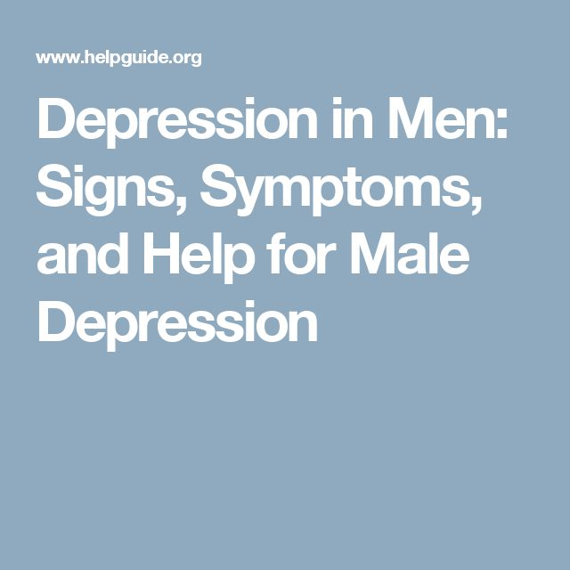 Depression in Men: Signs, Symptoms, and Help for Male Depression