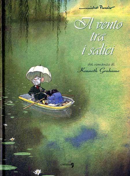 Il Vento tra i Salici - Kenneth Grahame & Michel Plessix